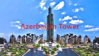 Azerbaijan Tower (en HD) skyscrapers 2016