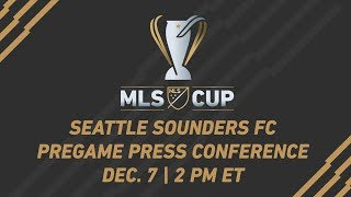 Seattle Sounders FC Pregame Press Conference LIVE | MLS Cup 2017