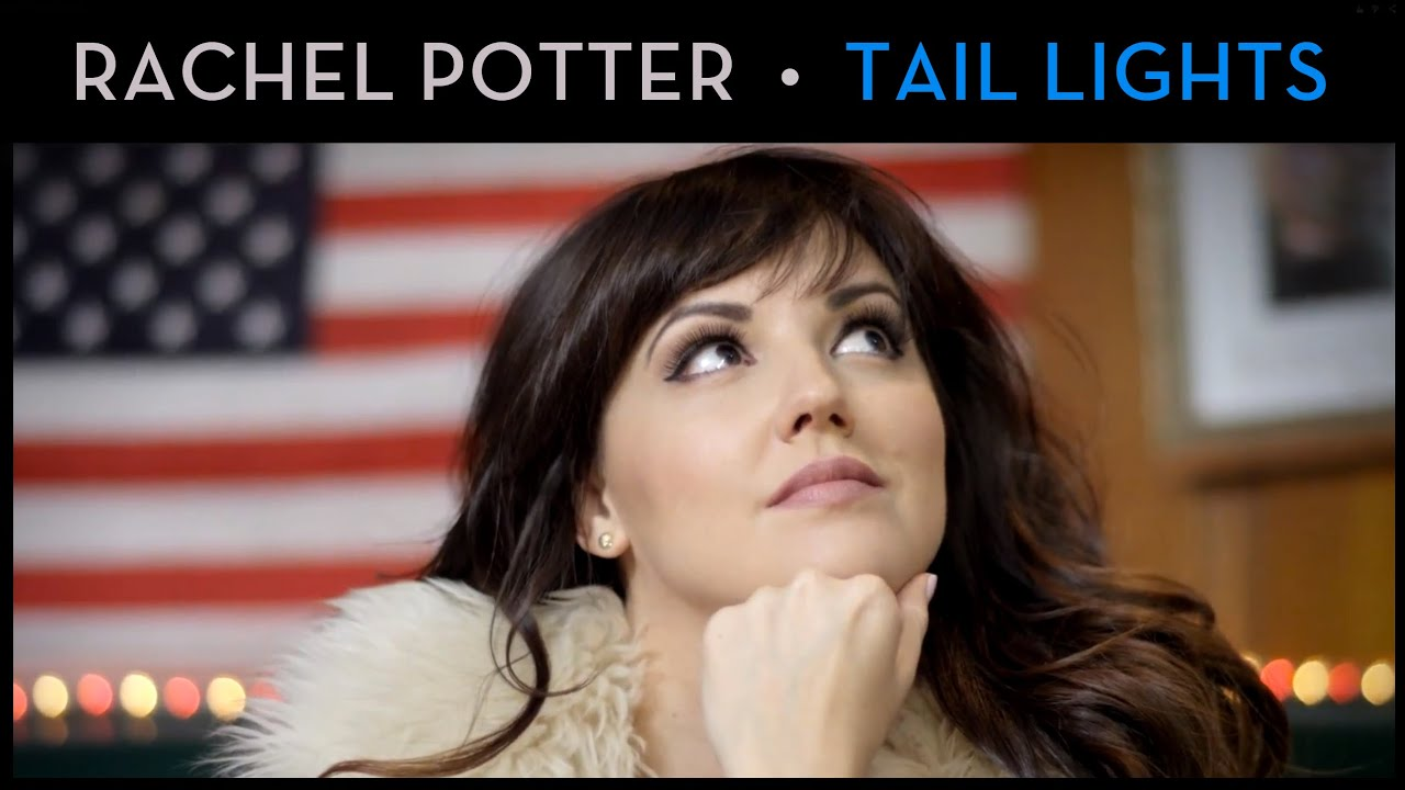 TAIL LIGHTS - Rachel Potter [OFFICIAL MUSIC VIDEO] - YouTube