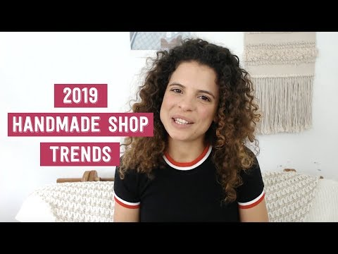 2019 Trends to Watch | Handmade Shop + Etsy Business Tips