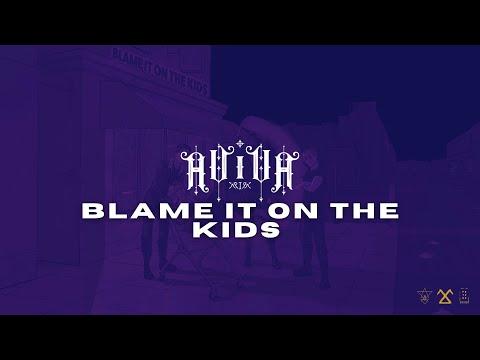 AViVA - BLAME IT ON THE KIDS (OFFICIAL AUDIO)