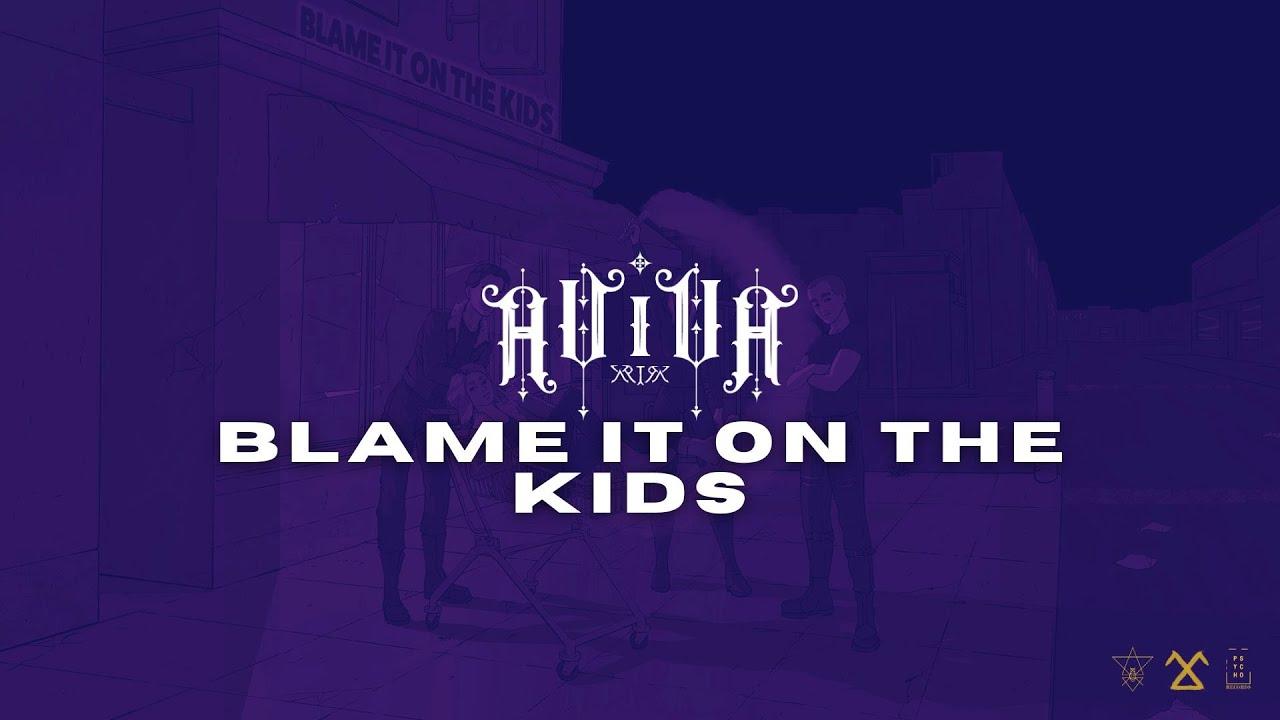 Aviva Blame It On The Kids Official Audio Youtube