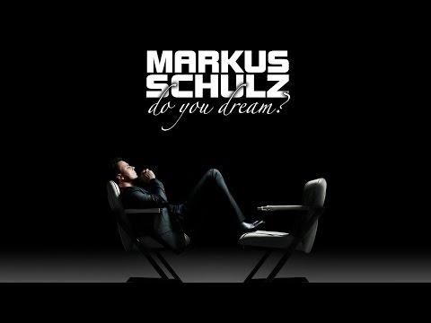 Markus Schulz - Do You Dream? [OUT NOW!]