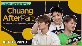 [CHUANG After Party] EP02 Part B: Special Interview with Wu Hai, Yu Gengyin and Zhang Xinyao