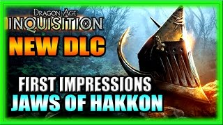 Dragon Age Inquisition Gameplay - Jaws of Hakkon DLC - First Impressions!