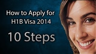 How to Apply for H1B Visa 2015 for FY 2016: 10 Steps for US Visa Application