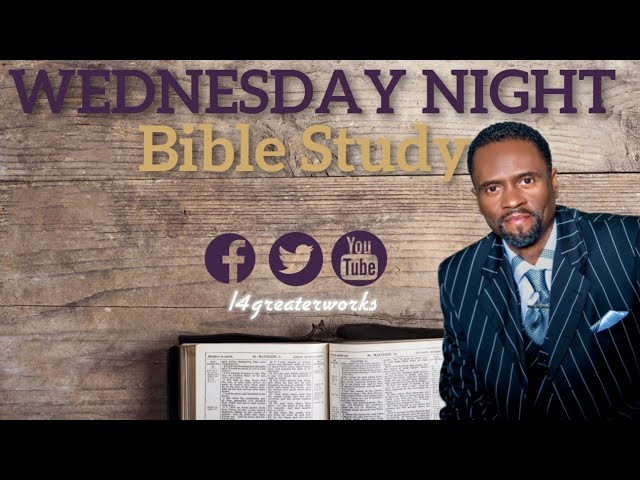 Wednesday Night Bible Study - August 26, 2020