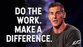 Do the Work. Make a Difference. - The Good Work Part 2 with Craig Groeschel