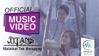 THE TITANS - MALAIKAT TAK BERSAYAP (Official Music Video)