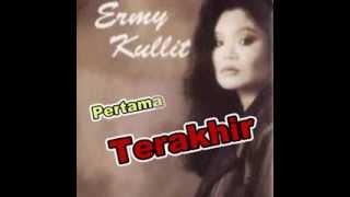 """PERTAMA dan TERAKHIR - By"""" Ermy Kullit"""
