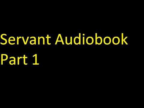 Servant Audiobook Part 1