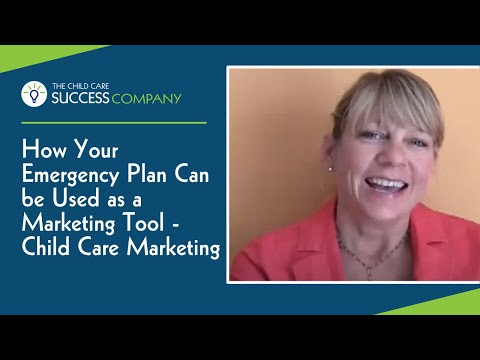 How Your Emergency Plan Can Be Used As A Marketing Tool - Child Care Marketing
