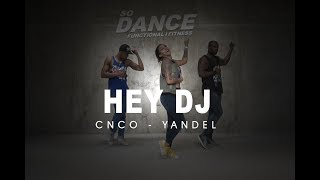Hey Dj CNCO - Yandel I Coreografia Zumba Zin I So Dance.mp3