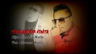 SARMAN WALLA - TERLANJUR CINTA (Official Music Video)
