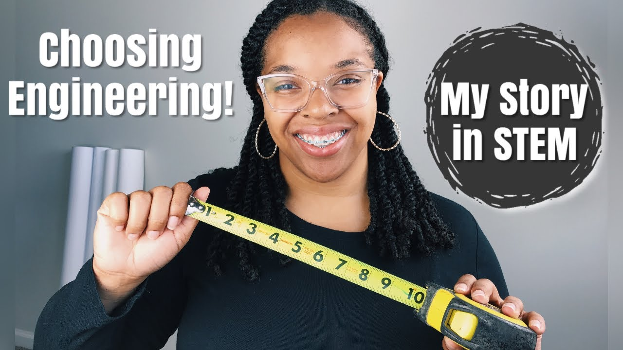 How I Chose to Study ENGINEERING in College!   Women in STEM