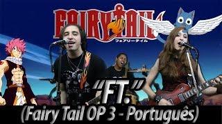 """Fairy Tail Abertura 3 - """"FT."""" em português (dublado por The Kira Justice)"""