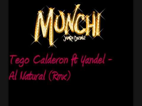 Tego Calderon ft Yandel – Al Natural (Rmx)