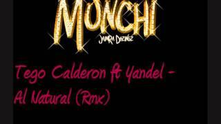 Tego Calderon ft Yandel - Al Natural (Rmx)