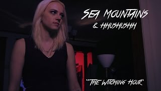 Sea Mountains | The Witching Hour | Music Video