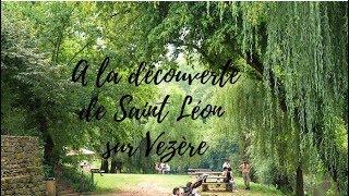 A la découverte de Saint Léon sur Vézère