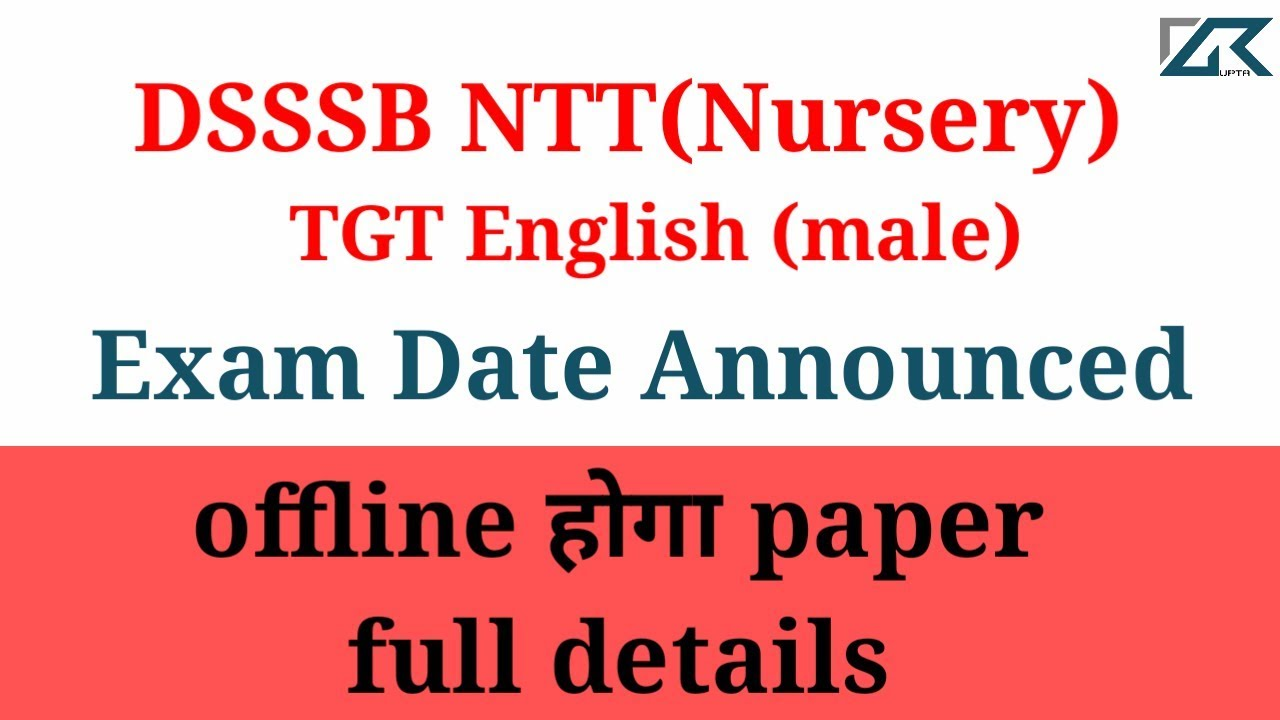 DSSSB ntt(nursery) & TGT English offline mode exam date announced