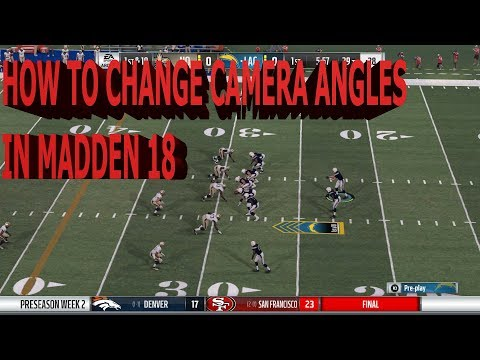 HOW TO CHANGE THE CAMERA ANGLES IN MADDEN 18