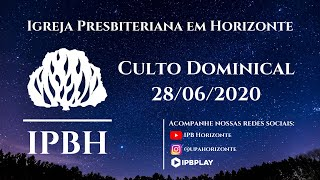 IPBH - Culto Dominical (28/06/2020)
