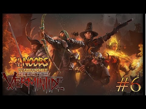 4 Noobs in - Warhammer - The End Times - Vermintide #6
