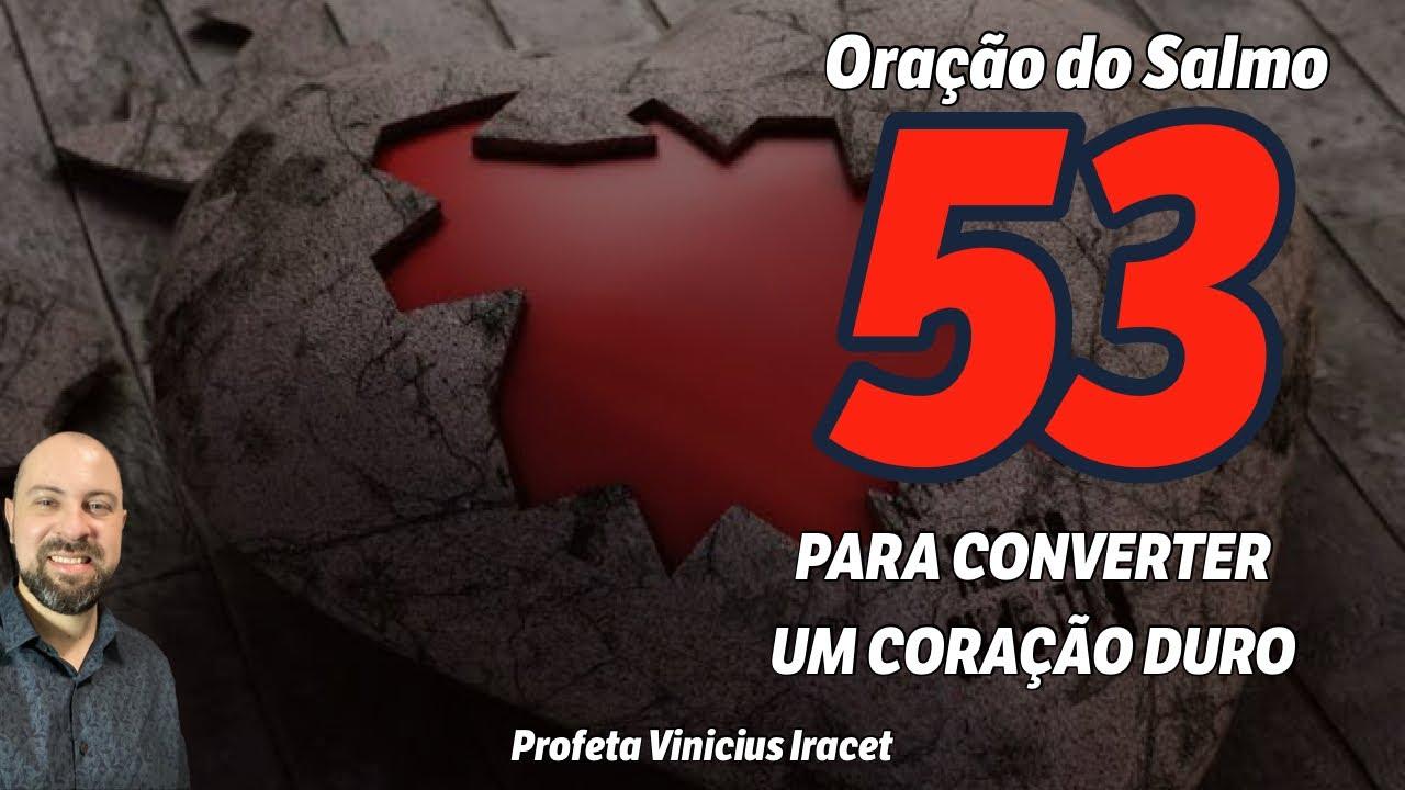 ORAÇÃO DA MANHÃ PARA CONVERTER UM CORAÇÃO DURO NO SALMO 53 - Profeta Vinicius Iracet