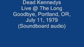 "Dead Kennedys ""Chemical Warfare"" Live@The Long Goodbye, Portland, OR 07/11/79 (SBD-audio)"