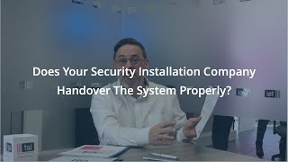 Does Your Security Installation Company Handover The System Properly?