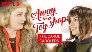 Away in a Toy Shop | Carol & Therese Sing-Along | Netflix