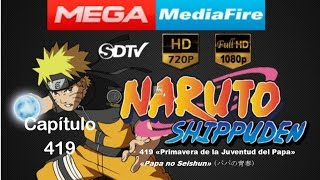 Naruto Shippuden Capítulo 419 Full HD 1080p Sub Español Latino Completo Mega o MediaFire