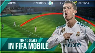 TOP 10 GOALS IN FIFA MOBILE 18 - BEST GOAL IN FIFA 18 MOBILE
