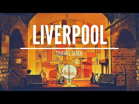 LIVERPOOL Travel Guide | 5 best places in liverpool england, that you must visit