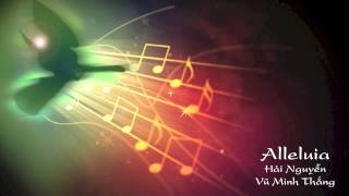 Alleluia - Lễ Giáng Sinh - Nguyễn Hải - Vũ Minh Thắng