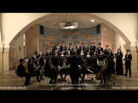Chœur Alain Charron - Anthem for the Funeral of Queen Caroline - HAENDEL