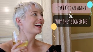 How To Get An Agent | How I Got An Agent & Why They Signed Me