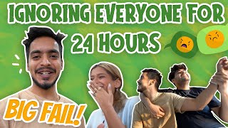 Ignoring everyone for 24 hours| BIG FAIL 😭