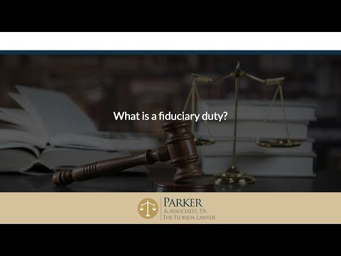 What is a fiduciary duty?