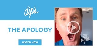 We Apologize For Dips