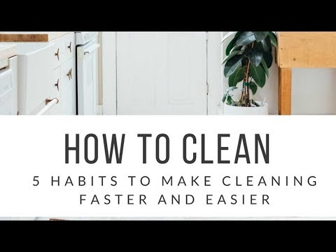 How to Clean! 5 Fast & Easy Cleaning Tips