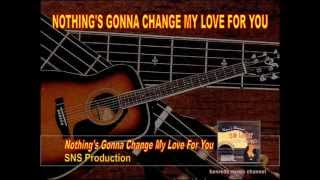 Nothing's Gonna Change My Love For You - from the album Lover's Romance Guitar Love Songs.wmv