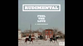 Rudimental - Feel The Love Ft. John Newman [Audio] HQ