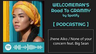 Jhene Aiko / None of your concern feat. Big Sean