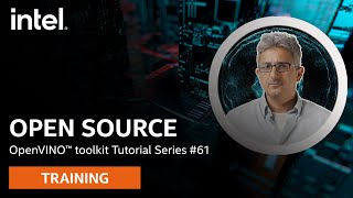 Open Source | OpenVINO™ toolkit | Ep. 61 | Intel Software