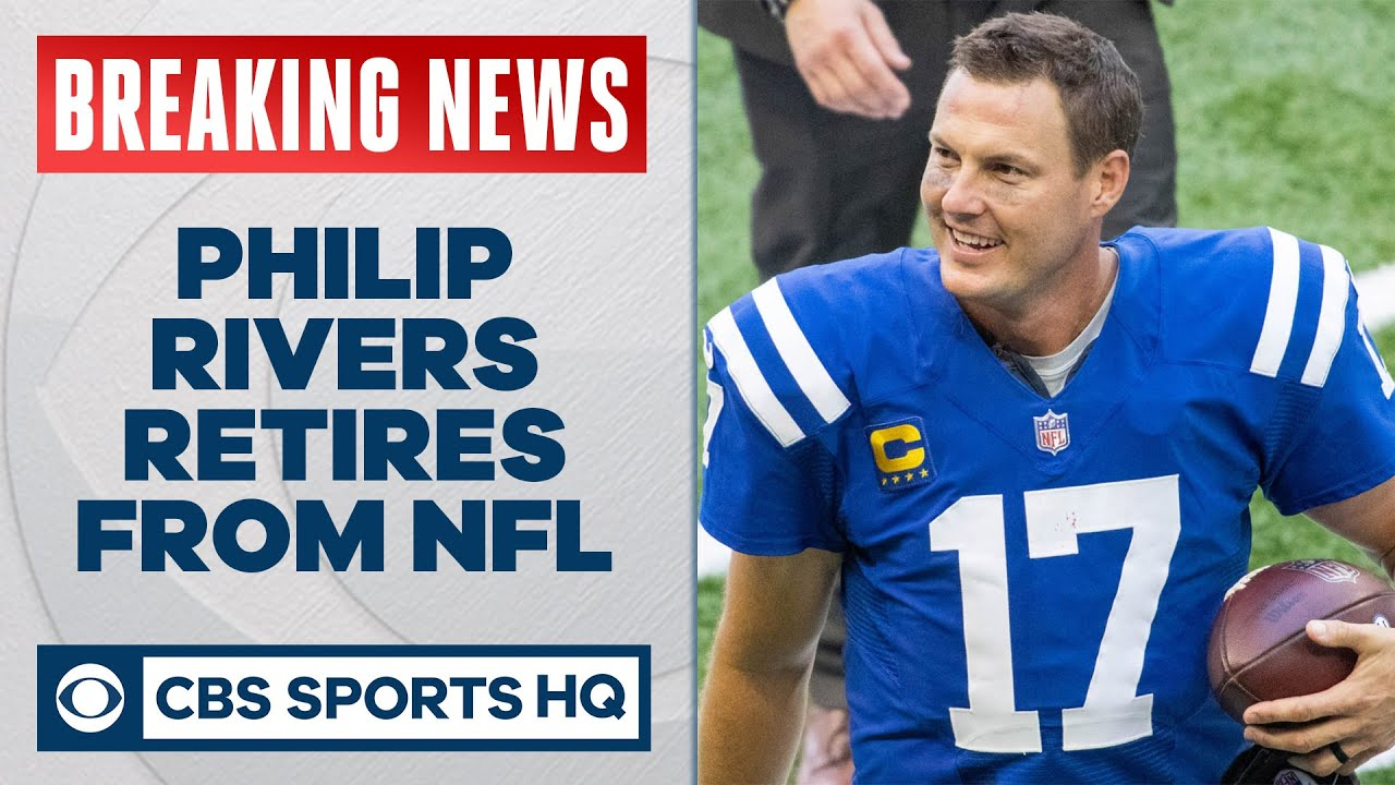 BREAKING: Philip Rivers announces retirement from NFL after 17 seasons | CBS Sports HQ