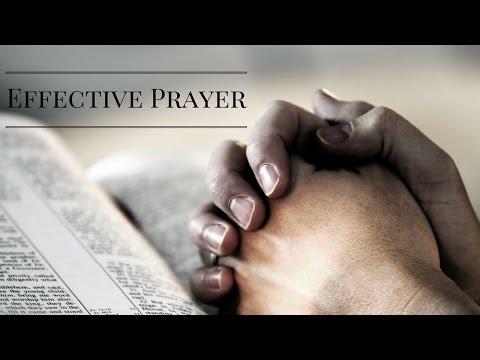 EFFECTIVE PRAYER - PST ROBERT CLANCY