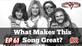 What Makes This Song Great? Ep.61 VAN HALEN (#2)