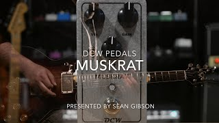 dcw pedals muskrat distortion full demo with sean gibson of the noise reel